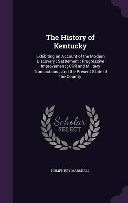 The History of Kentucky by Humphrey Marshall