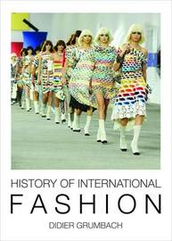 History of International Fashion by Didier Grumbach