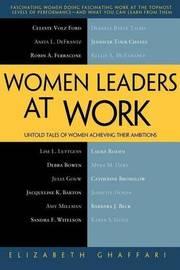 Women Leaders at Work by Elizabeth Ghaffari