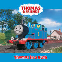 Thomas in a Rush by Thomas & Friends