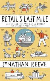 Retail's Last Mile by Jonathan Reeve