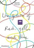 The Game of Red, Yellow and Blue by Herve Tullet
