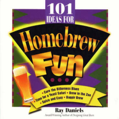 101 Ideas for Homebrew Fun by Ray Daniels image