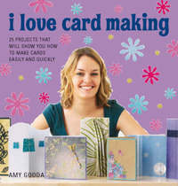 I Love Cardmaking by Amy Gooda