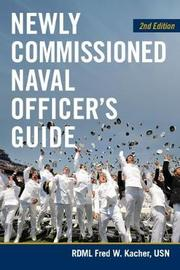 Newly Commissioned Naval Officers Guide by Fred W. Kacher image