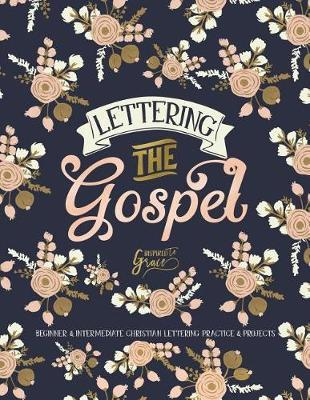 Lettering the Gospel by Inspired to Grace