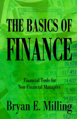 The Basics of Finance: Financial Tools for Non-Financial Managers by Bryan E Milling image