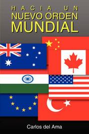 Hacia Un Nuevo Orden Mundial by Carlos Del Ama image