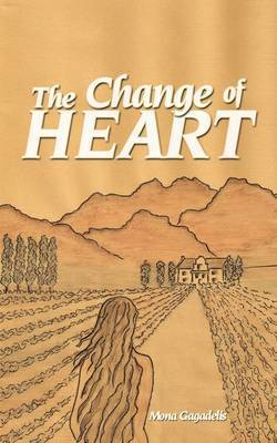 The Change of Heart by Mona Gagadelis