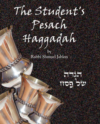 The Student's Pesach Haggadah by Shmuel Jablon