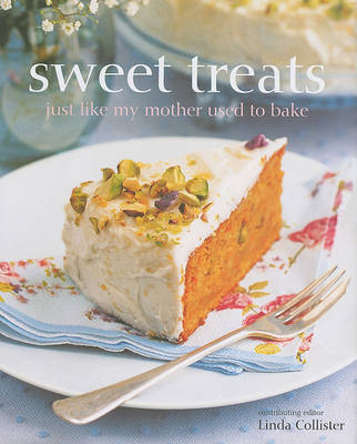 Sweet Treats: Just Like My Mother Used to Bake