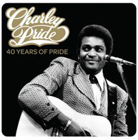 40 Years of Pride by Charley Pride