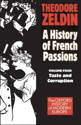A History of French Passions: Volume 4: Taste and Corruuption by Theodore Zeldin image