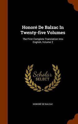 Honore de Balzac in Twenty-Five Volumes by Honore de Balzac