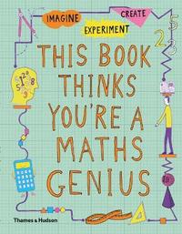 This Book Thinks You're a Maths Genius by Mike Goldsmith