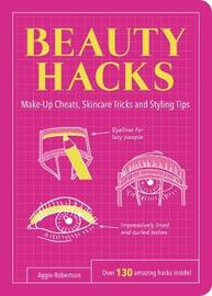 Beauty Hacks by Aggie Robertson