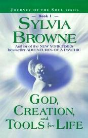 God, Creation And Tools For Life by Sylvia Browne