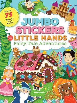 Jumbo Stickers for Little Hands: Fairy Tale Adventures by Jomike Tejido image