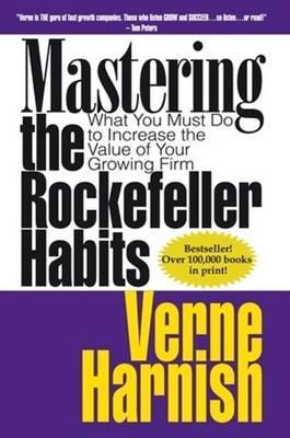 Mastering the Rockerfeller Habits by Verne Harnish