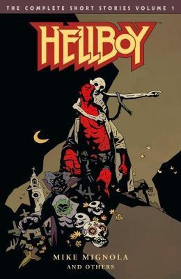 Hellboy: The Complete Short Stories Volume 1 by Mike Mignola
