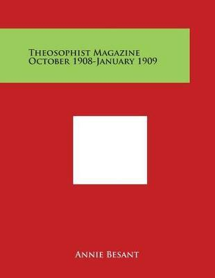 Theosophist Magazine October 1908-January 1909 by Annie Besant