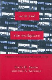 Work and the Workplace by Sheila H Akabas