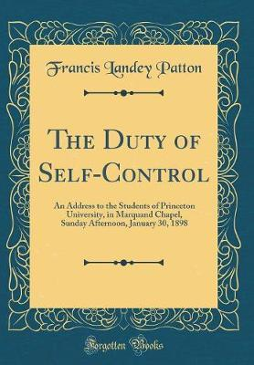 The Duty of Self-Control by Francis Landey Patton image