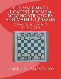 Ultimate Math Contest, Problem Solving Strategies, and Math IQ Puzzles by Frank Ho image