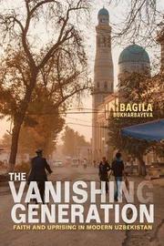 The Vanishing Generation by Bagila Bukharbayeva