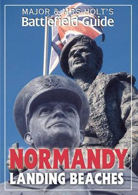 Major and Mrs.Holt's Battlefield Guide to Normandy Landing Beaches by Tonie Holt image