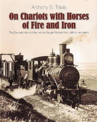 On Chariots with Horses of Fire and Iron by Anthony S. Travis image
