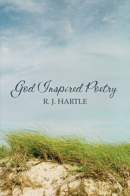 God Inspired Poetry by R.J. Hartle image