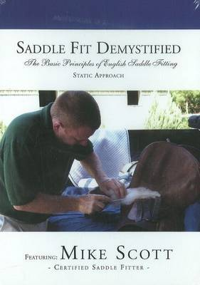 Saddle Fit Demystified: The Basic Principles of English Saddle Fitting: Static Approach by Mike Scott image