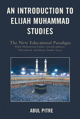 An Introduction to Elijah Muhammad Studies by Abul Pitre image