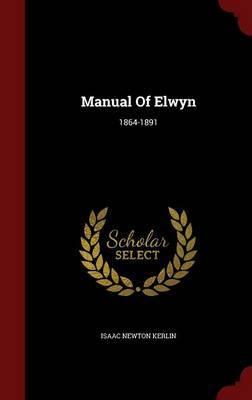 Manual of Elwyn by Isaac Newton Kerlin image