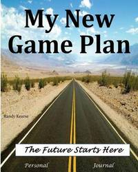 My New Game Plan by MR Randy Kearse