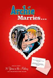 Archie Gets Married.... by Michael Uslan
