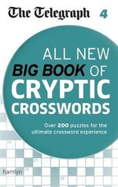 The Telegraph: All New Big Book of Cryptic Crosswords 4 by The Telegraph