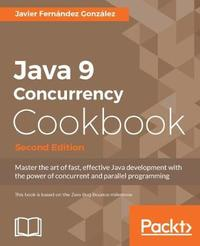 Java 9 Concurrency Cookbook - by Javier Fernandez Gonzalez image
