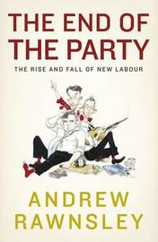 The End of the Party by Andrew Rawnsley image