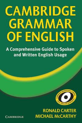 Cambridge Grammar of English: A Comprehensive Guide by Ronald Carter