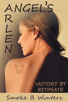 Arlen Angel's Victory by Estimate by Smoke B Winters