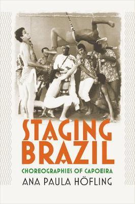 Staging Brazil by Ana Paula Hofling