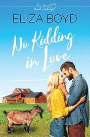 No Kidding in Love by Eliza Boyd