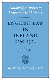 English Law in Ireland 1290-1324 by G.J. Hand image