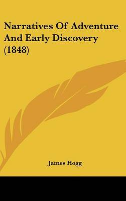 Narratives Of Adventure And Early Discovery (1848) by James Hogg image