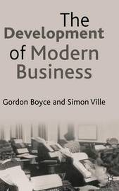 The Development of Modern Business by Gordon Boyce image
