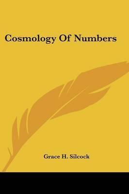 Cosmology of Numbers by Grace H. Silcock