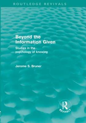 Beyond the Information Given by Jerome S Bruner