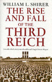 Rise And Fall Of The Third Reich by William L. Shirer